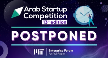 Changes to MITEF Arab Startup Competition Conference & Awards Ceremony